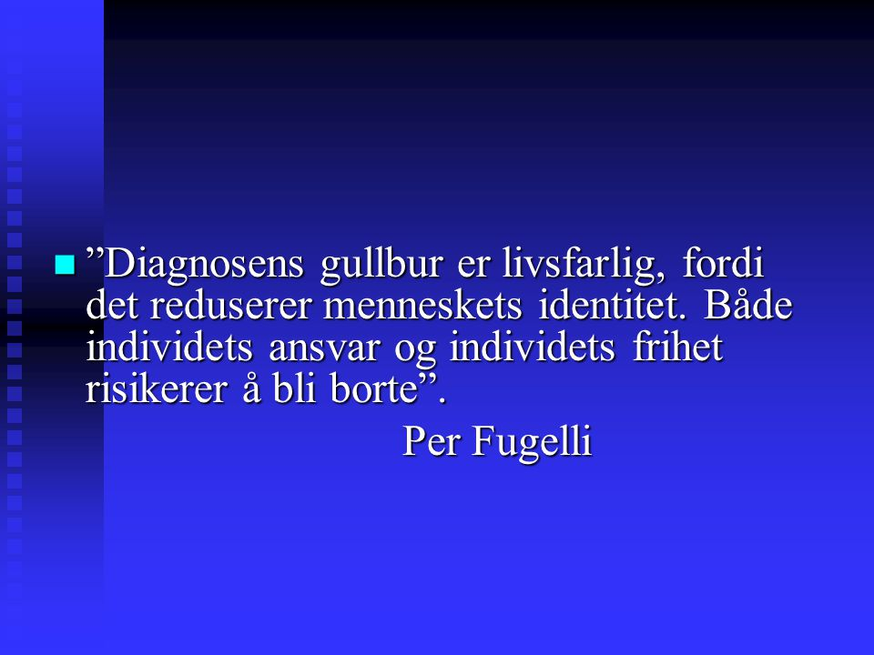 Akiskal Demystifying borderline personality (2004)  Definitional inadequacies of BPD  Redefining the affective border  Muligens 80% av de med BPF har egentlig bipolar lidelse  BPD as a counter-transference diagnosis Borderline personality disorder is at best a confusingconcept, and at worst, a counter-transference diagnosis which robs the patient of the opportunity of much needed treatment .