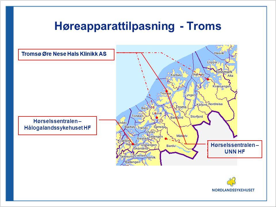 Høreapparattilpasning - Troms Tromsø Øre Nese Hals Klinikk AS Hørselssentralen – Hålogalandssykehuset HF Hørselssentralen – UNN HF Tromsø Øre Nese Hals Klinikk AS