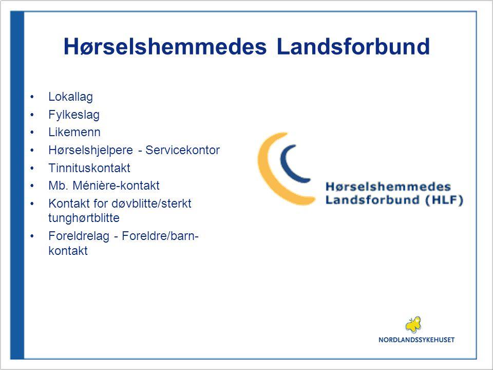 Hørselshemmedes Landsforbund •Lokallag •Fylkeslag •Likemenn •Hørselshjelpere - Servicekontor •Tinnituskontakt •Mb.