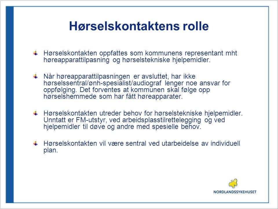 Hørselskontaktens rolle Hørselskontakten oppfattes som kommunens representant mht høreapparattilpasning og hørselstekniske hjelpemidler.