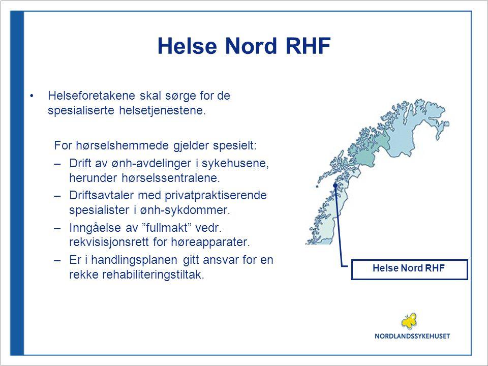 Helse Nord RHF •Helseforetakene skal sørge for de spesialiserte helsetjenestene.