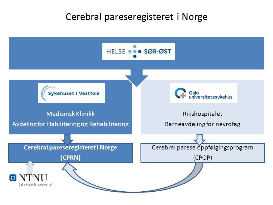 Medisinsk Klinikk Avdeling for Habilitering og Rehabilitering Cerebral pareseregisteret i Norge (CPRN) Rikshospitalet Barneavdeling for nevrofag Cereb