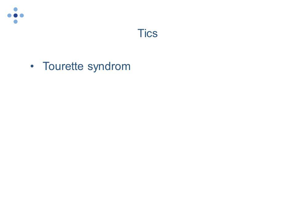 Tics •Tourette syndrom