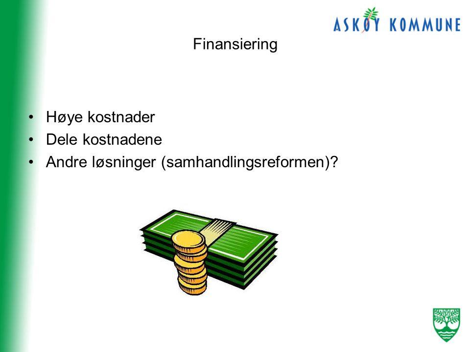 Finansiering •Høye kostnader •Dele kostnadene •Andre løsninger (samhandlingsreformen)?