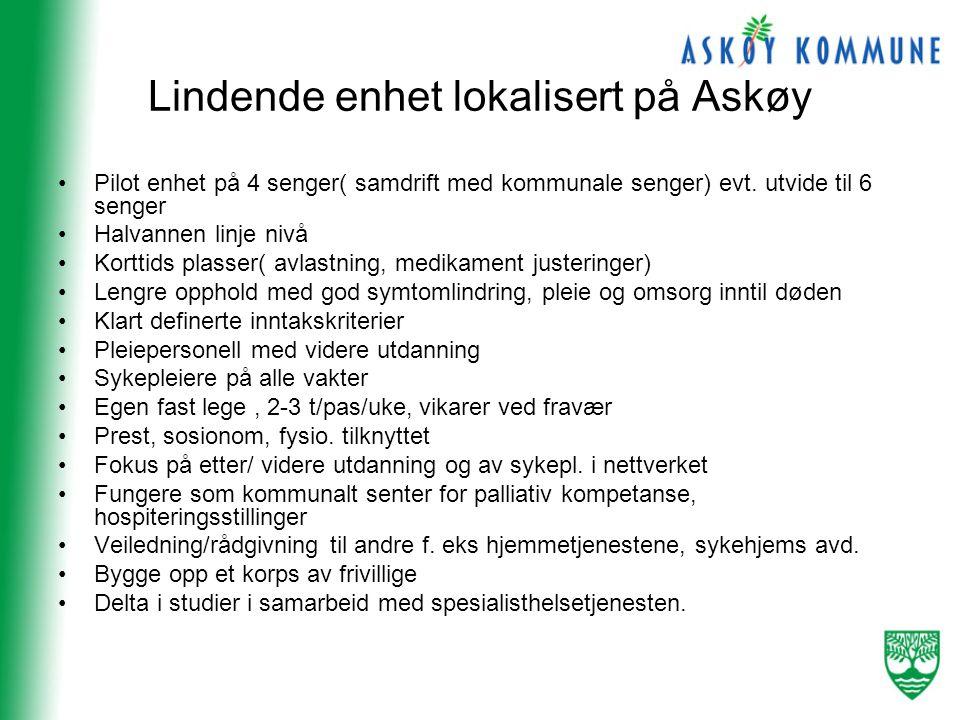 Lindende enhet lokalisert på Askøy •Pilot enhet på 4 senger( samdrift med kommunale senger) evt.