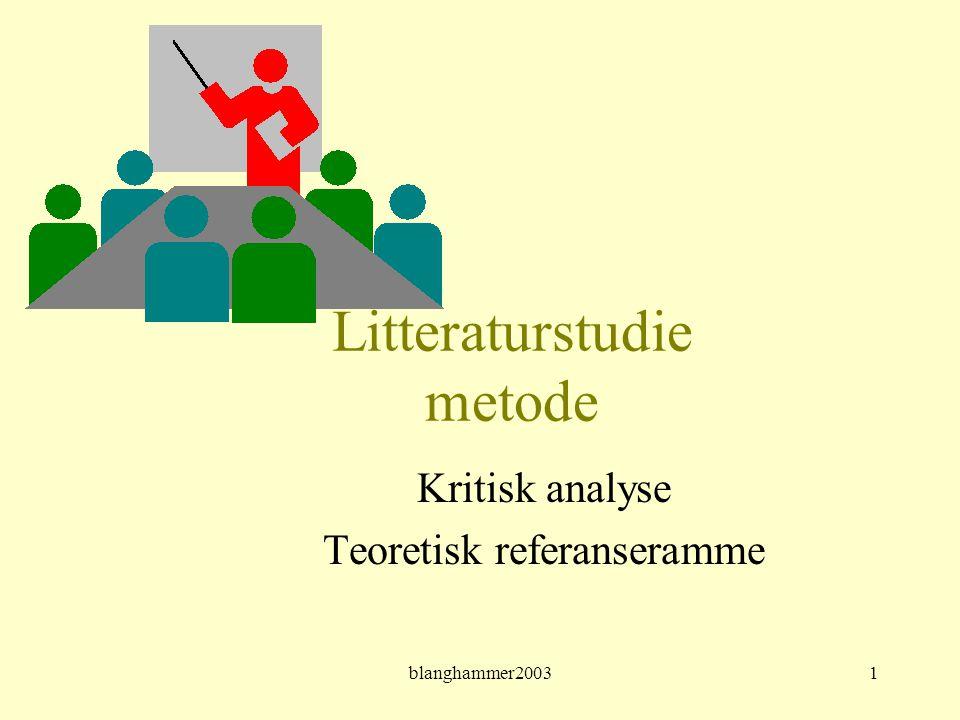 blanghammer20031 Litteraturstudie metode Kritisk analyse Teoretisk referanseramme