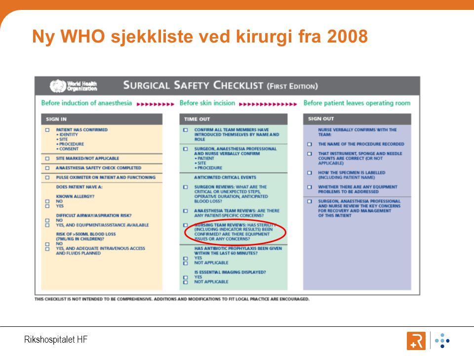 Rikshospitalet HF Ny WHO sjekkliste ved kirurgi fra 2008