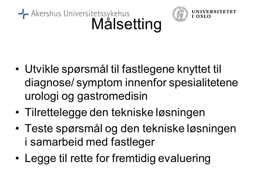 Målsetting •Utvikle spørsmål til fastlegene knyttet til diagnose/ symptom innenfor spesialitetene urologi og gastromedisin •Tilrettelegge den tekniske løsningen •Teste spørsmål og den tekniske løsningen i samarbeid med fastleger •Legge til rette for fremtidig evaluering