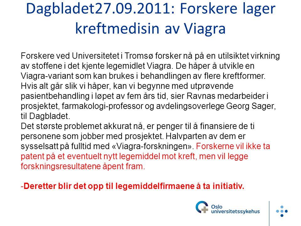 Dagbladet27.09.2011: Forskere lager kreftmedisin av Viagra Forskere ved Universitetet i Tromsø forsker nå på en utilsiktet virkning av stoffene i det