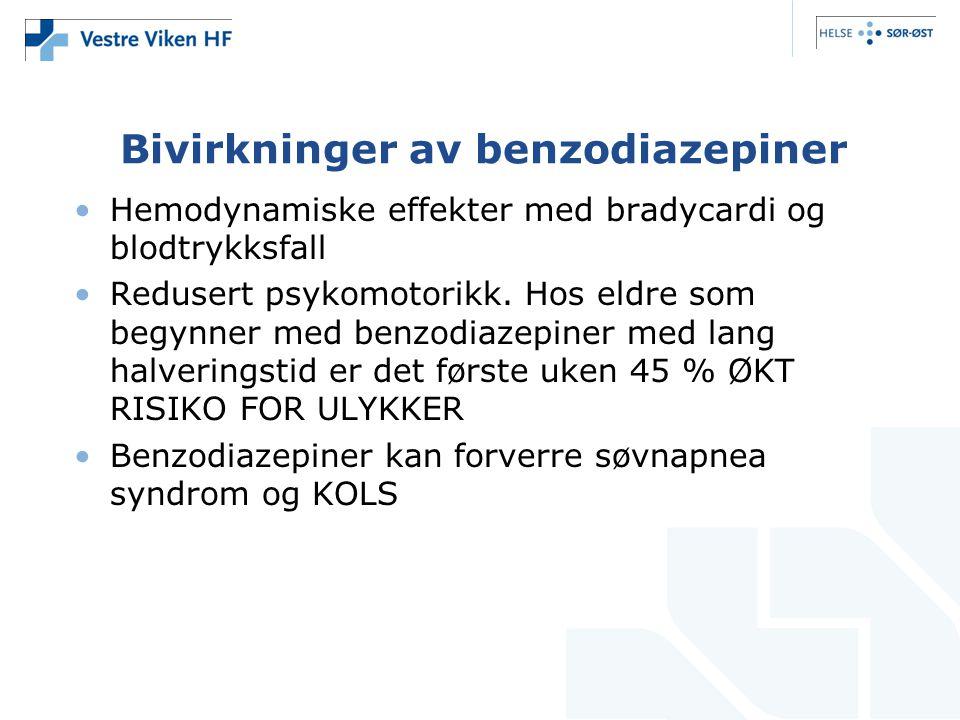 Bivirkninger av benzodiazepiner •Hemodynamiske effekter med bradycardi og blodtrykksfall •Redusert psykomotorikk. Hos eldre som begynner med benzodiaz