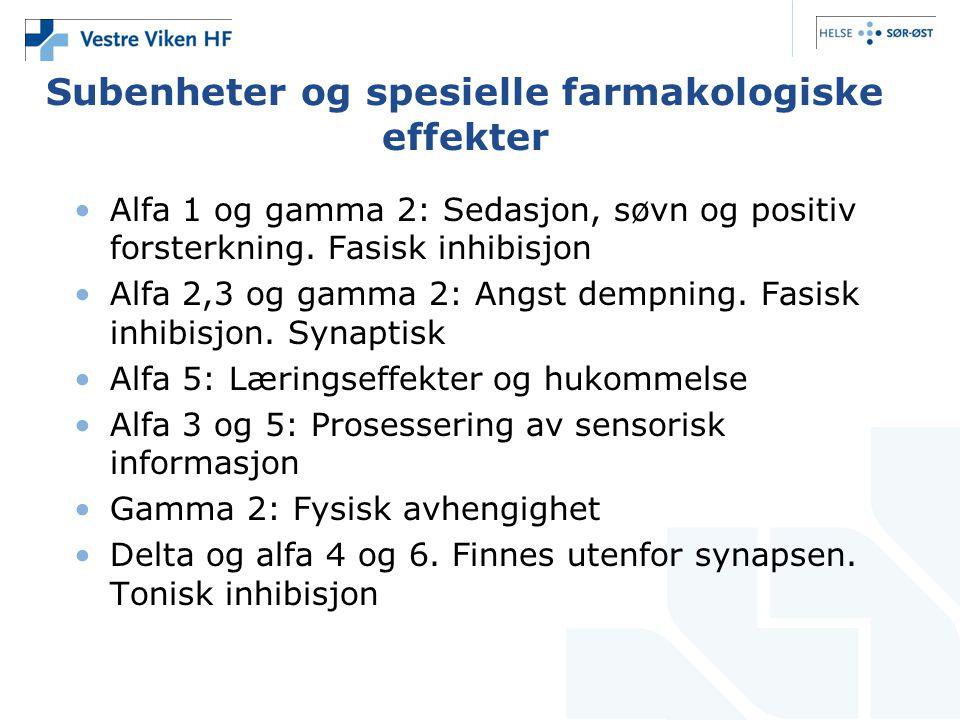 Subenheter og spesielle farmakologiske effekter •Alfa 1 og gamma 2: Sedasjon, søvn og positiv forsterkning. Fasisk inhibisjon •Alfa 2,3 og gamma 2: An