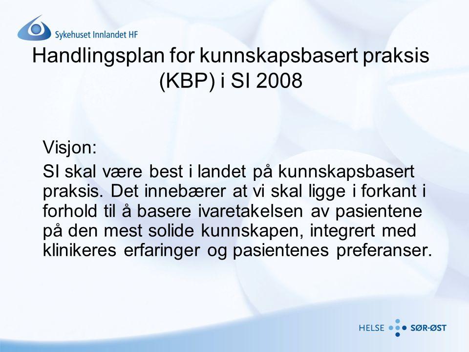 Mål KBP 2008 •SI arbeider systematisk med behandlingslinjer og elektronisk dokumentasjon av sykepleie for å gi tryggere og bedre behandling •SI gjennomfører tiltak for å styrke kunnskapsbasert praksis i klinikk, bibliotek, internett / intranett, IKT, og EK, samt informasjons - og kursvirksomhet •SI videreutvikler samarbeidet med Nasjonalt kunnskapssenter for helsetjenesten.