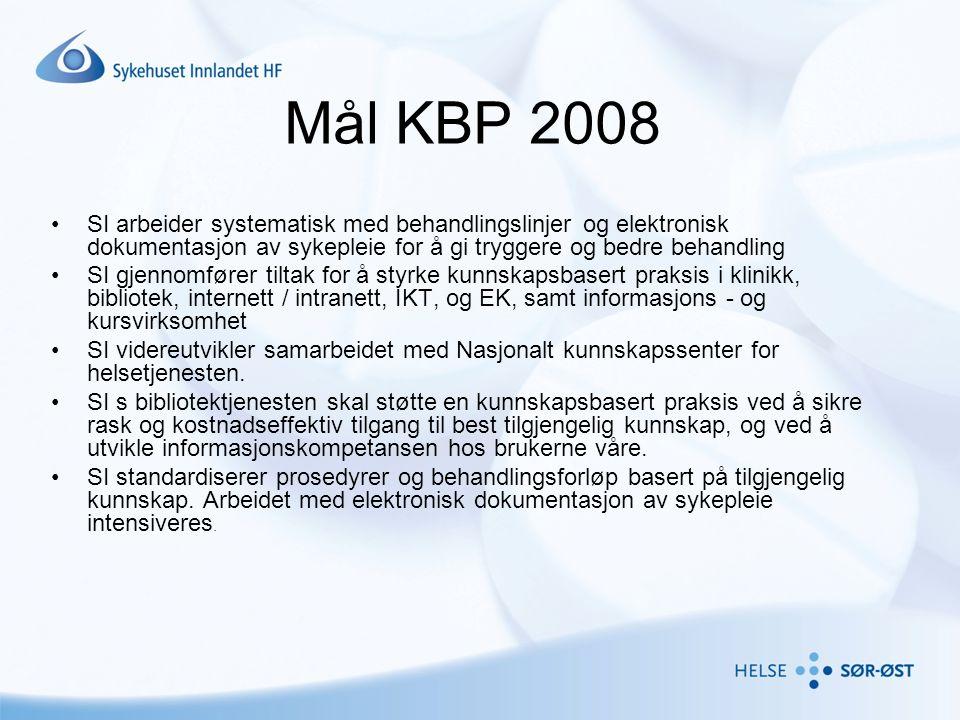 Mål KBP 2008 •SI arbeider systematisk med behandlingslinjer og elektronisk dokumentasjon av sykepleie for å gi tryggere og bedre behandling •SI gjenno