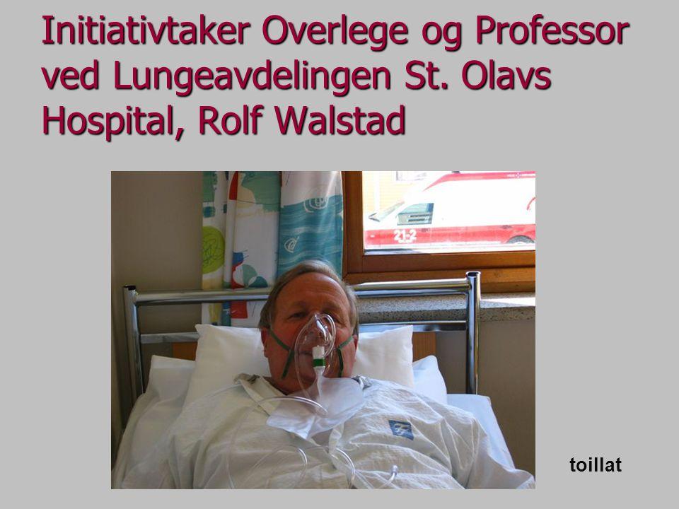Initiativtaker Overlege og Professor ved Lungeavdelingen St. Olavs Hospital, Rolf Walstad toillat