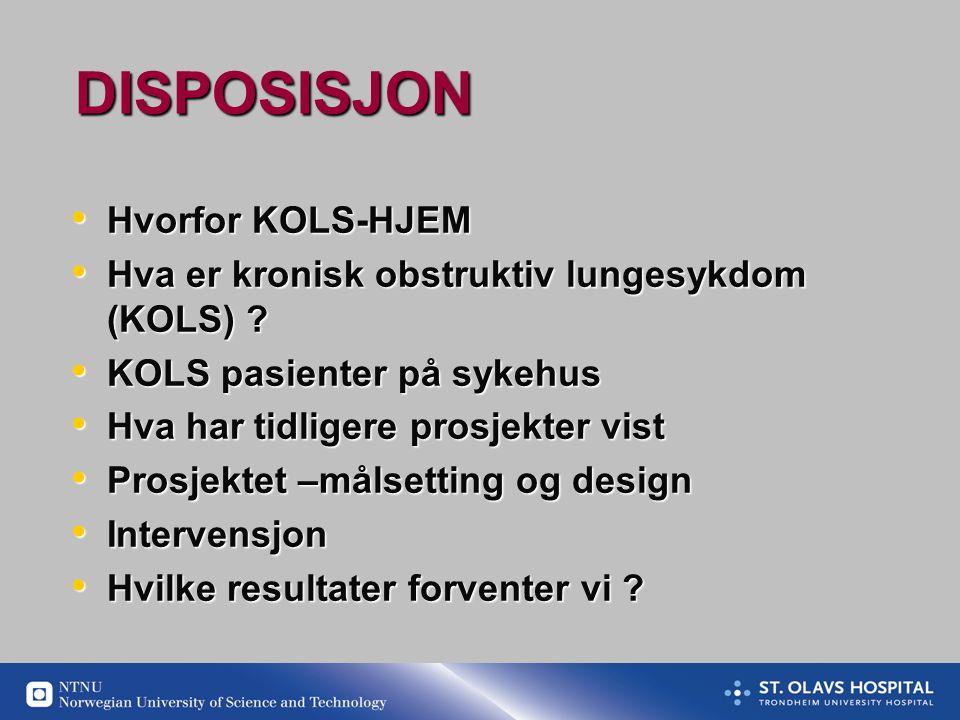 DISPOSISJON • Hvorfor KOLS-HJEM • Hva er kronisk obstruktiv lungesykdom (KOLS) .