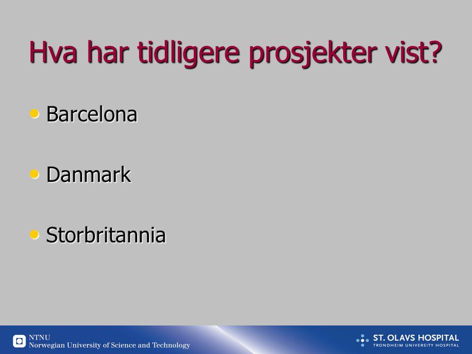 Hva har tidligere prosjekter vist? • Barcelona • Danmark • Storbritannia