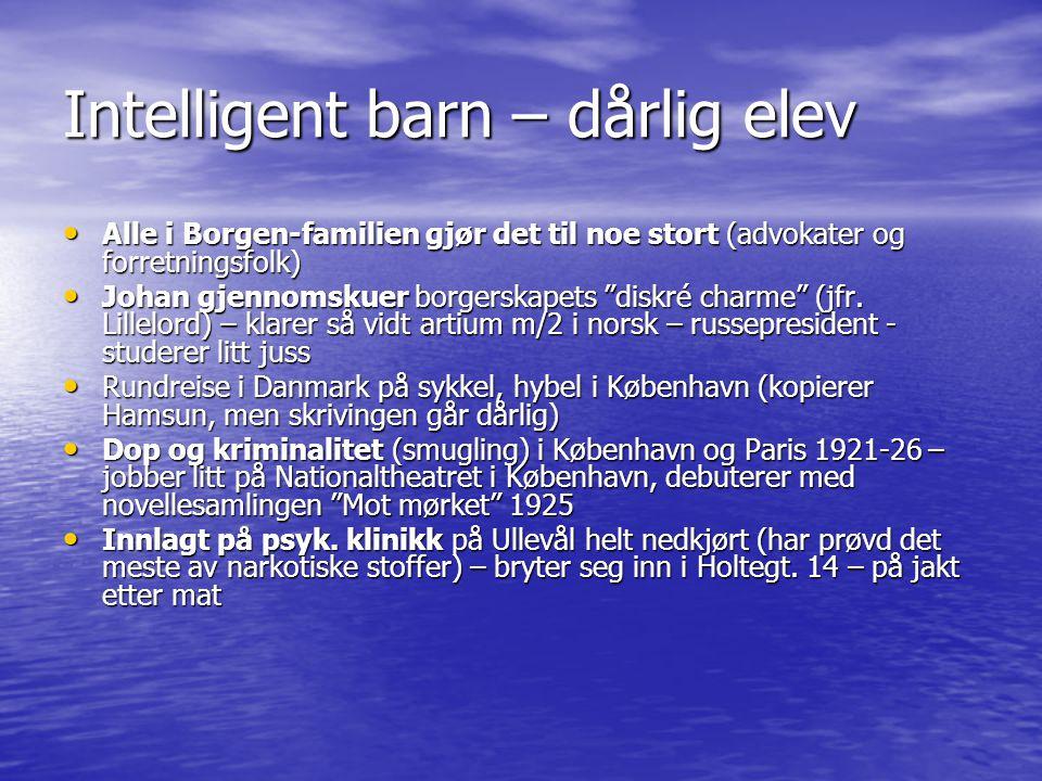 """Intelligent barn – dårlig elev • Alle i Borgen-familien gjør det til noe stort (advokater og forretningsfolk) • Johan gjennomskuer borgerskapets """"disk"""