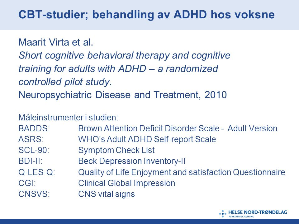 CBT-studier; behandling av ADHD hos voksne Maarit Virta et al. Short cognitive behavioral therapy and cognitive training for adults with ADHD – a rand
