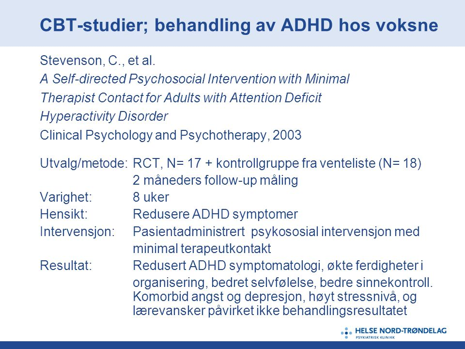 CBT-studier; behandling av ADHD hos voksne Stevenson, C., et al. A Self-directed Psychosocial Intervention with Minimal Therapist Contact for Adults w