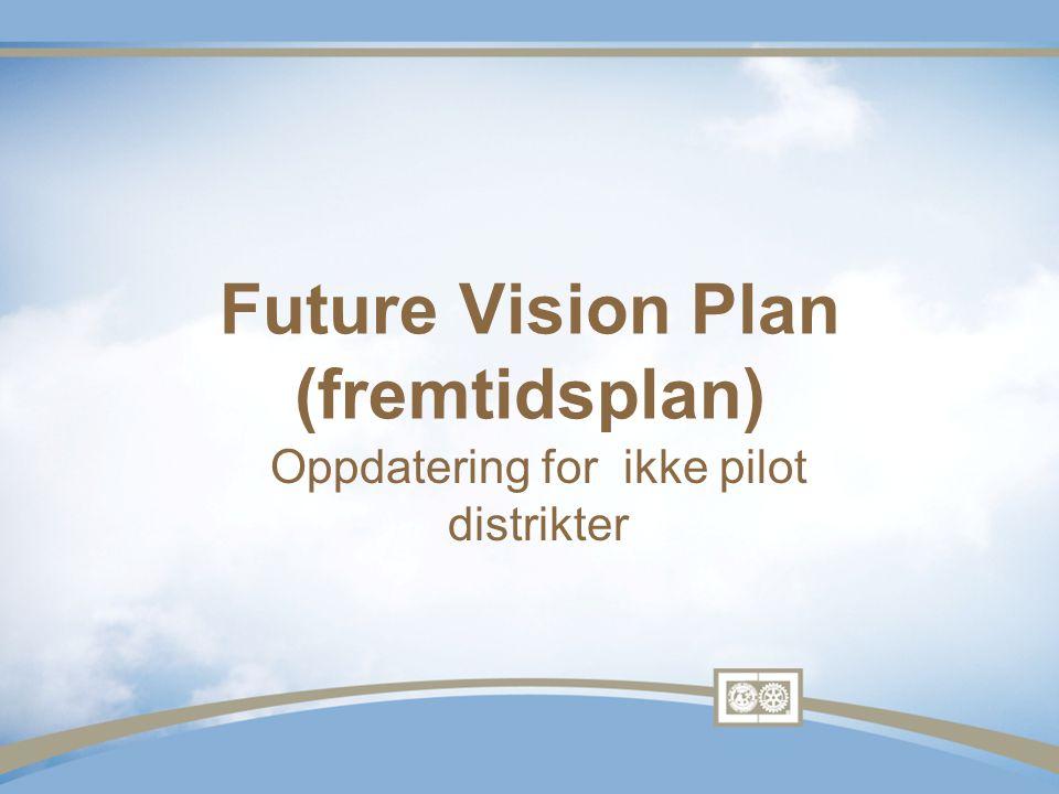 Future Vision Plan (fremtidsplan) Oppdatering for ikke pilot distrikter