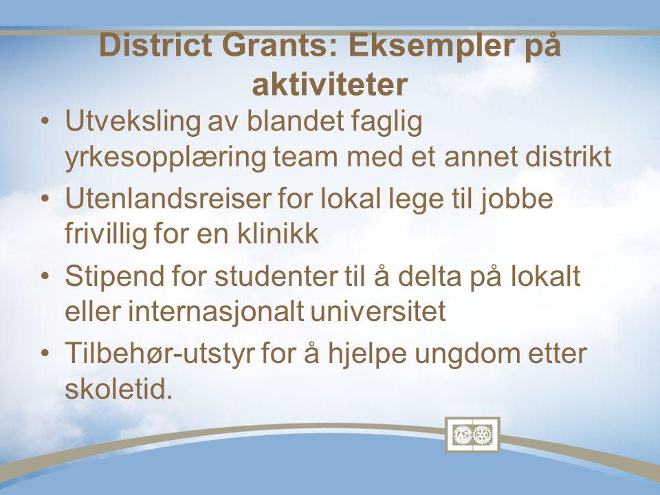 Global Grants •Langsiktige prosjekter •Større stipender •Et bærekraftig resultat •Oppretting med fokusområder •World Fund match •To alternativer: klubb-og distrikt-utviklet og pakket