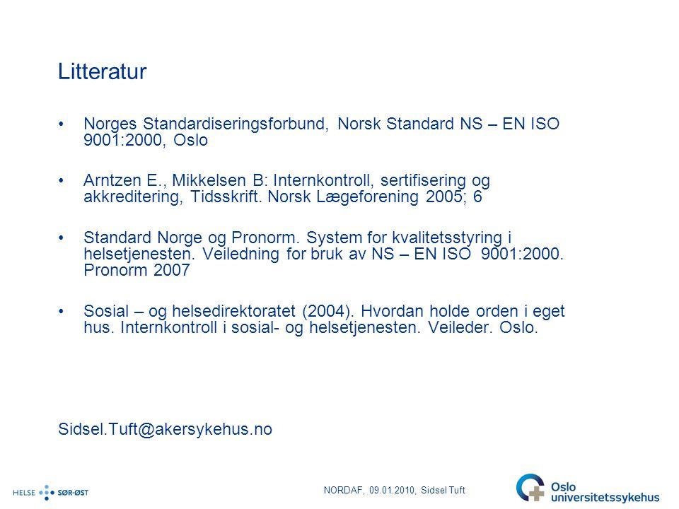 Litteratur •Norges Standardiseringsforbund, Norsk Standard NS – EN ISO 9001:2000, Oslo •Arntzen E., Mikkelsen B: Internkontroll, sertifisering og akkr