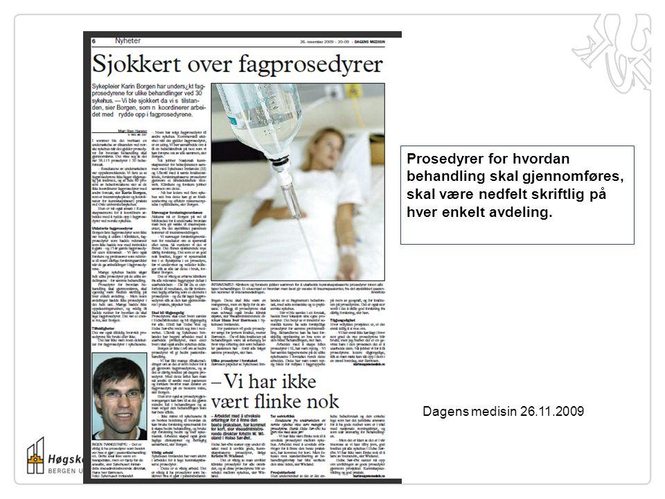 Dagens medisin 26.11.2009 Prosedyrer for hvordan behandling skal gjennomføres, skal være nedfelt skriftlig på hver enkelt avdeling.