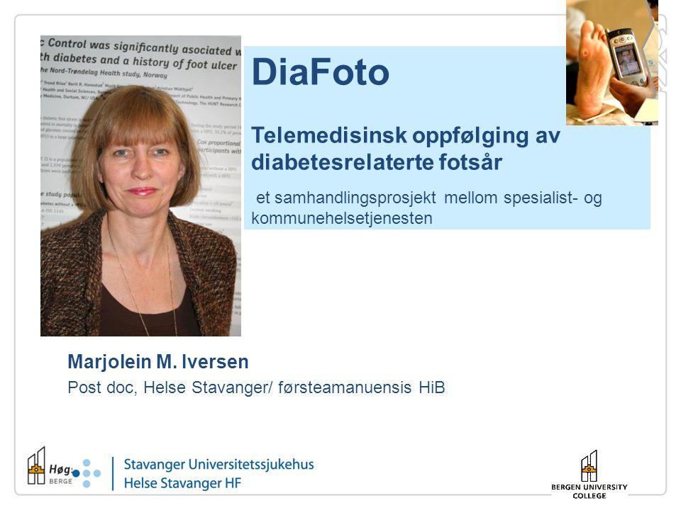 DiaFoto Telemedisinsk oppfølging av diabetesrelaterte fotsår  et samhandlingsprosjekt mellom spesialist- og kommunehelsetjenesten Marjolein M. Iverse