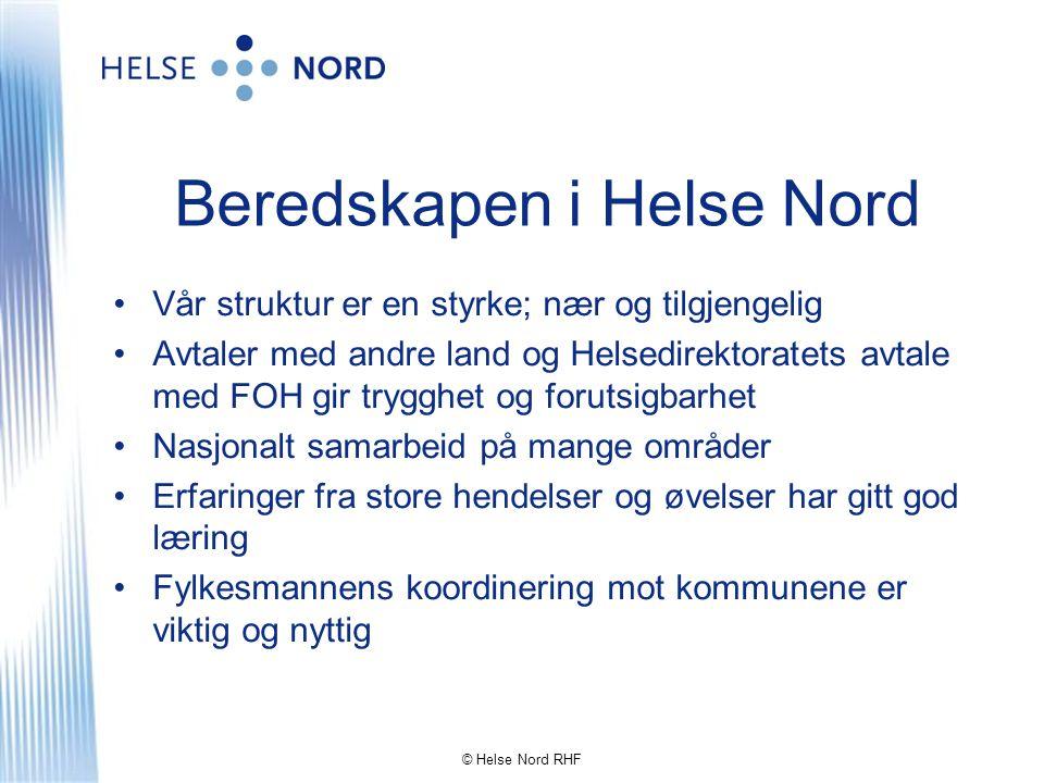 Beredskapen i Helse Nord •Vår struktur er en styrke; nær og tilgjengelig •Avtaler med andre land og Helsedirektoratets avtale med FOH gir trygghet og