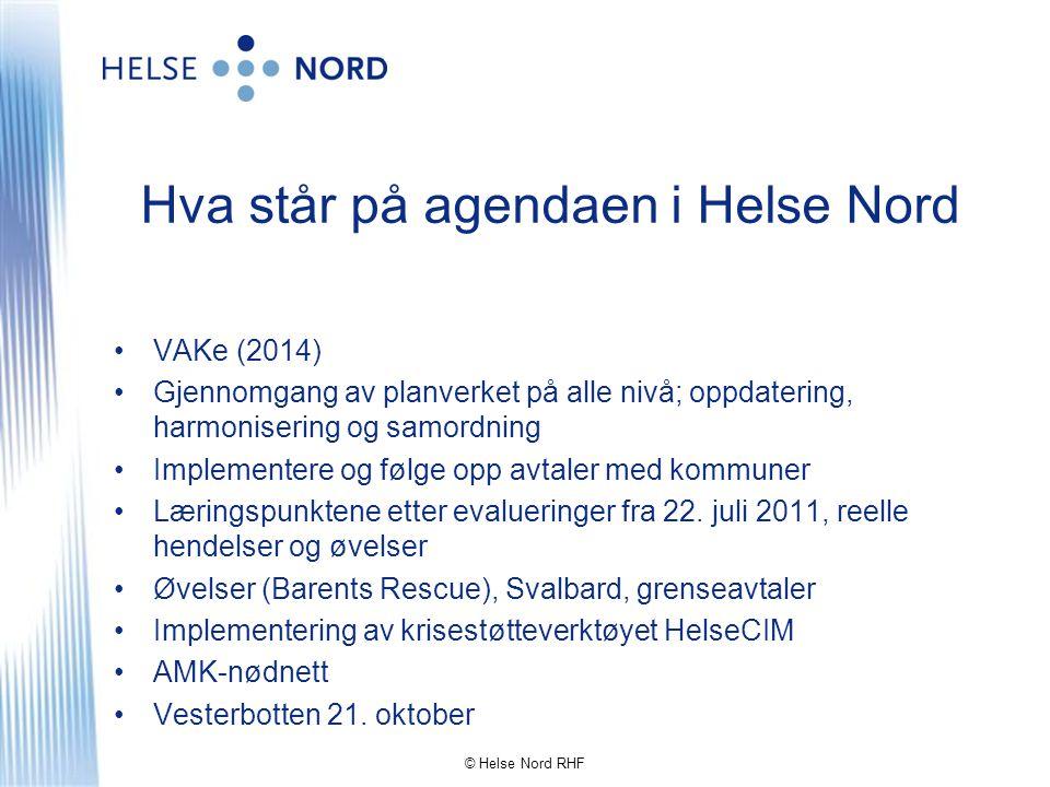 Hva står på agendaen i Helse Nord •VAKe (2014) •Gjennomgang av planverket på alle nivå; oppdatering, harmonisering og samordning •Implementere og følg