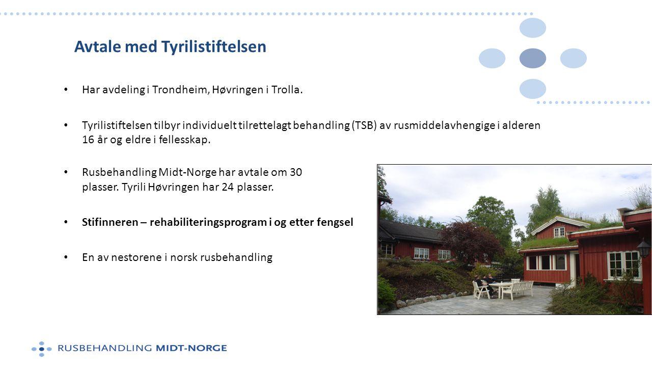 Avtale med Tyrilistiftelsen • Har avdeling i Trondheim, Høvringen i Trolla. • Tyrilistiftelsen tilbyr individuelt tilrettelagt behandling (TSB) av rus