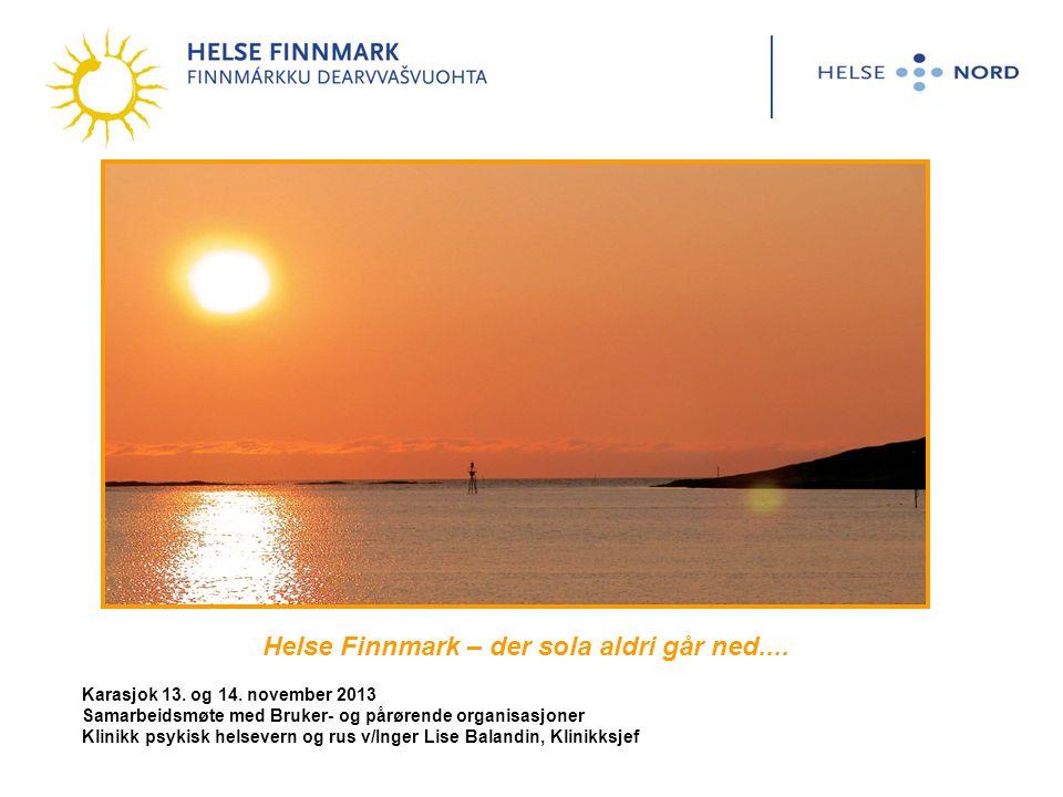 Helse Finnmark – der sola aldri går ned....Karasjok 13.