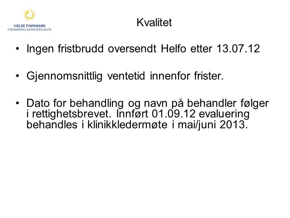 Kvalitet •Ingen fristbrudd oversendt Helfo etter 13.07.12 •Gjennomsnittlig ventetid innenfor frister.