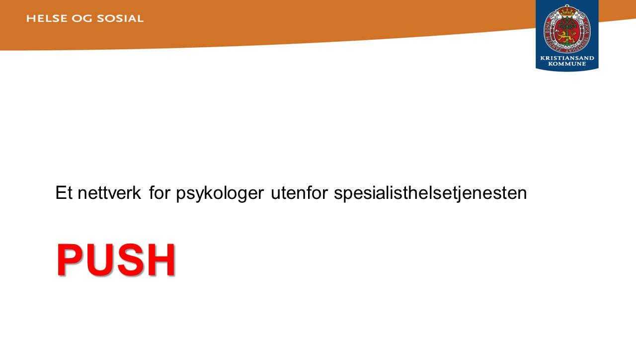 PUSH Et nettverk for psykologer utenfor spesialisthelsetjenesten