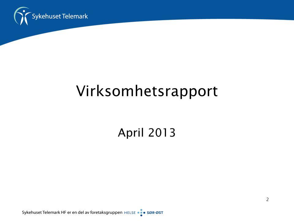 Virksomhetsrapport April 2013 2