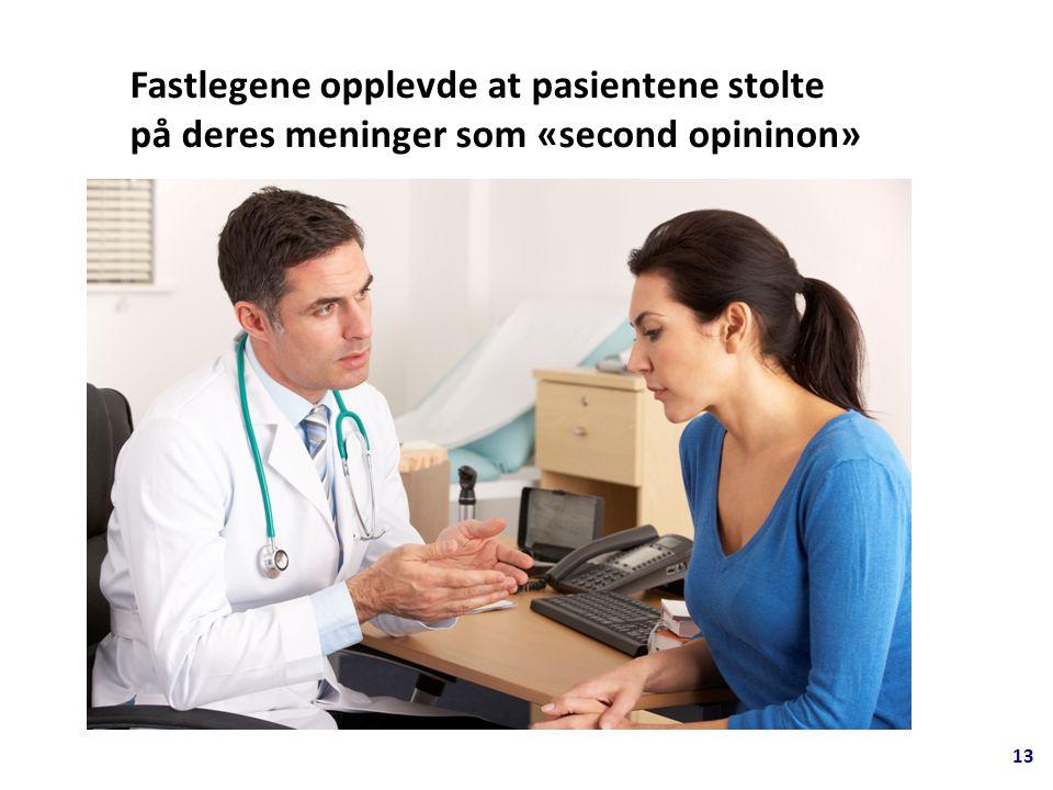 13 Fastlegene opplevde at pasientene stolte på deres meninger som «second opininon»