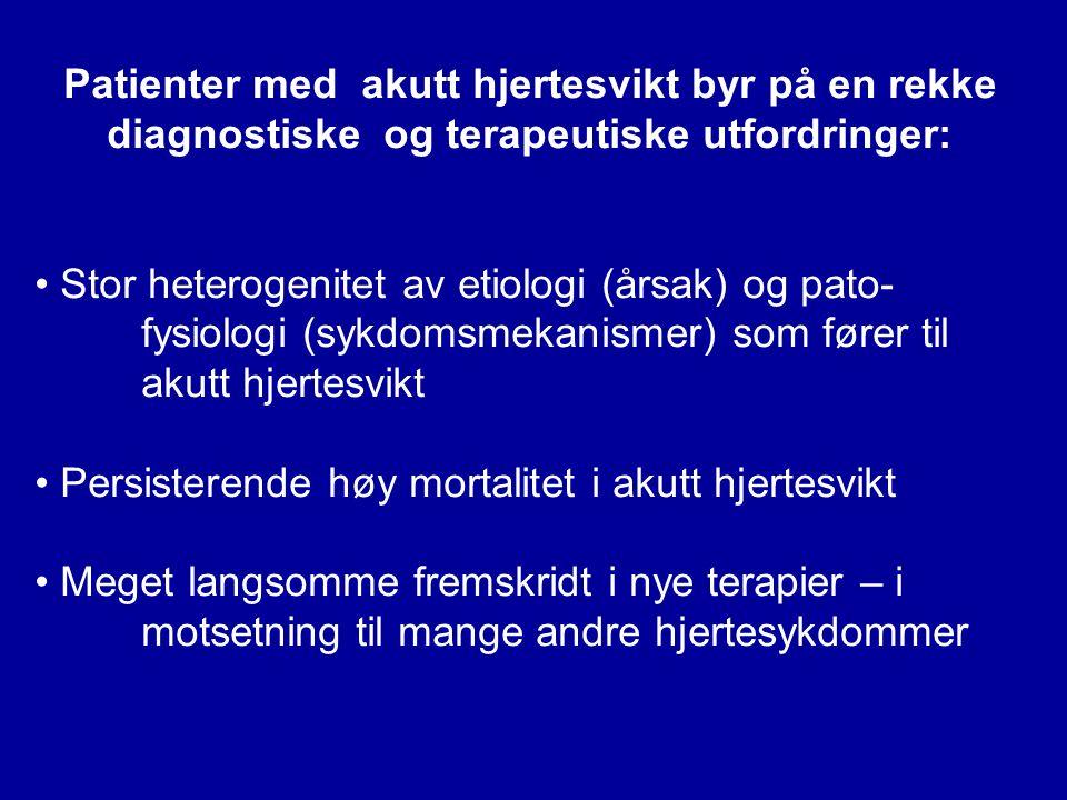 Patienter med akutt hjertesvikt byr på en rekke diagnostiske og terapeutiske utfordringer: • Stor heterogenitet av etiologi (årsak) og pato- fysiologi