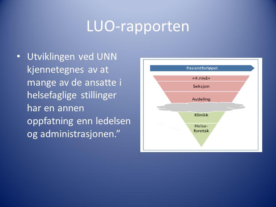 LUO-rapporten • Utviklingen ved UNN kjennetegnes av at mange av de ansatte i helsefaglige stillinger har en annen oppfatning enn ledelsen og administr
