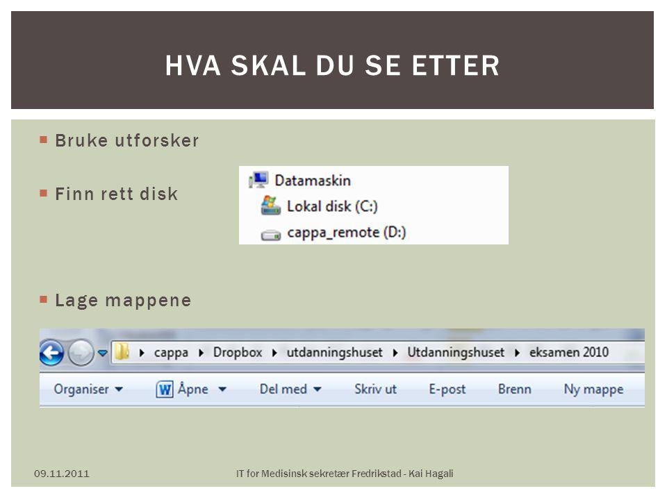  STUDENTKORTET 09.11.2011IT for Medisinsk sekretær Fredrikstad - Kai Hagali IKKE GLEM