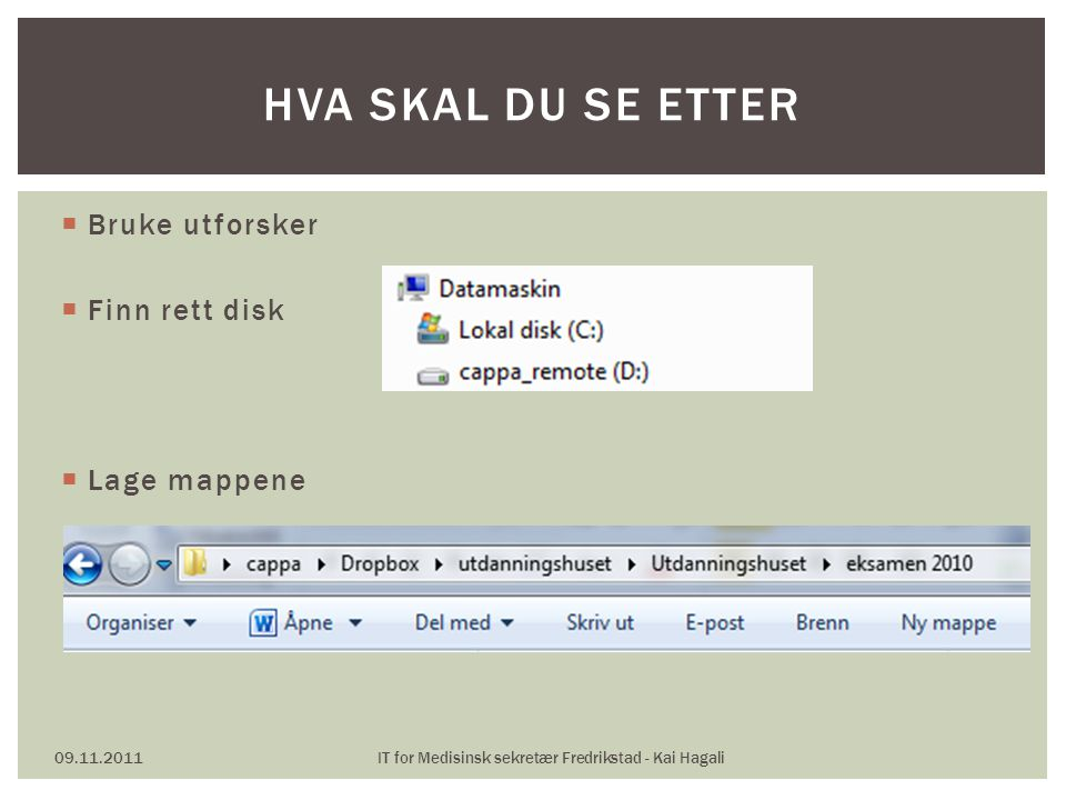 09.11.2011IT for Medisinsk sekretær Fredrikstad - Kai Hagali CELLE JUSTERING