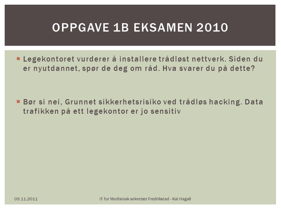 09.11.2011IT for Medisinsk sekretær Fredrikstad - Kai Hagali SPØRSMÅL OM EXCEL ?