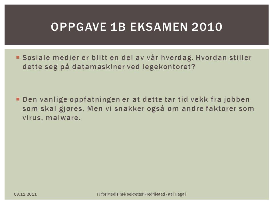 ?? 09.11.2011IT for Medisinsk sekretær Fredrikstad - Kai Hagali SPØRSMÅL TIL EKSAMENS OPPGAVENE