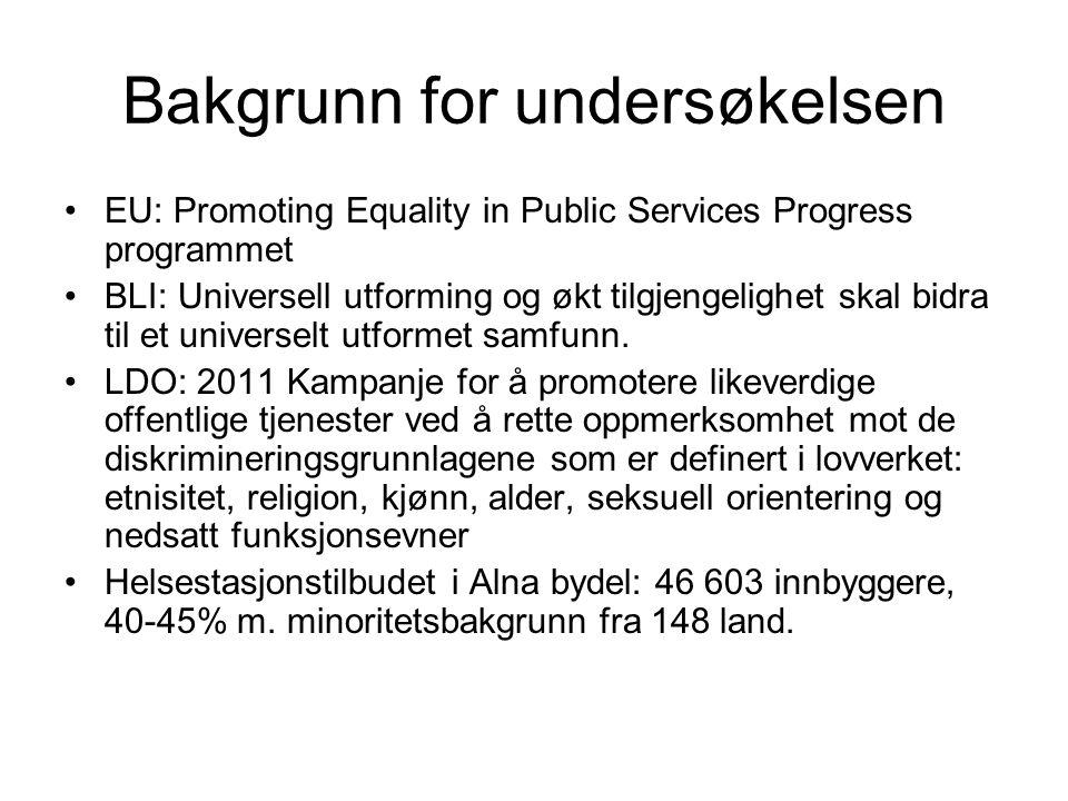 Bakgrunn for undersøkelsen •EU: Promoting Equality in Public Services Progress programmet •BLI: Universell utforming og økt tilgjengelighet skal bidra