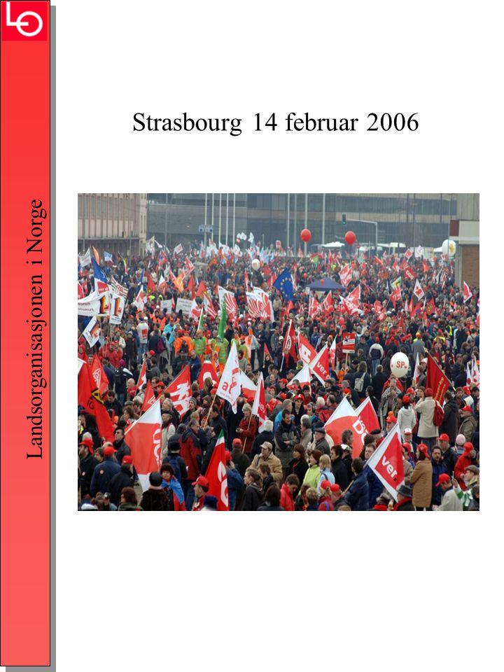 Landsorganisasjonen i Norge Strasbourg 14 februar 2006