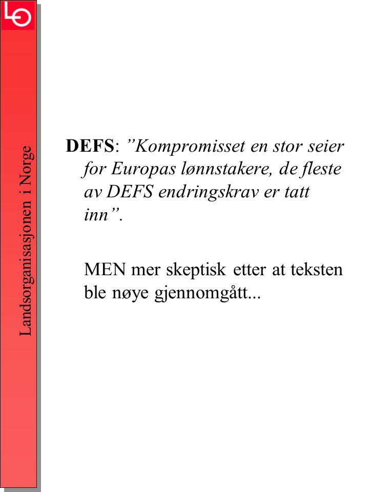 Landsorganisasjonen i Norge DEFS: Kompromisset en stor seier for Europas lønnstakere, de fleste av DEFS endringskrav er tatt inn .