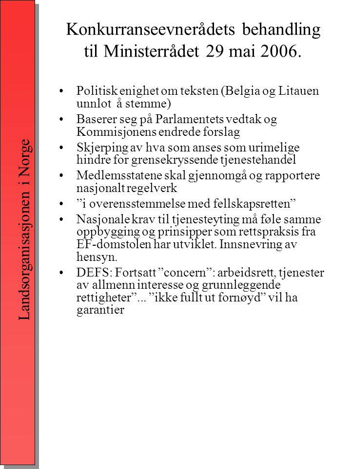 Landsorganisasjonen i Norge Konkurranseevnerådets behandling til Ministerrådet 29 mai 2006.