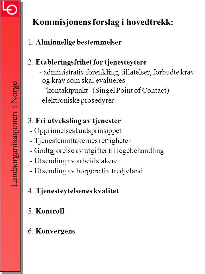 Landsorganisasjonen i Norge Kommisjonens forslag i hovedtrekk: 1.