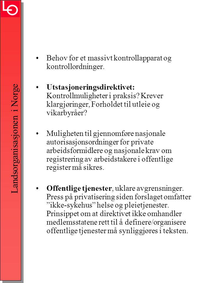 Landsorganisasjonen i Norge •Behov for et massivt kontrollapparat og kontrollordninger.