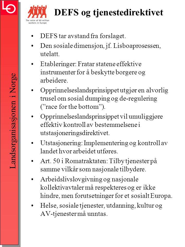 Landsorganisasjonen i Norge •DEFS tar avstand fra forslaget.
