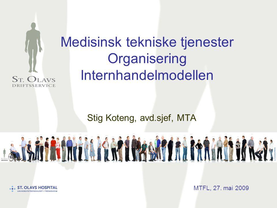 Medisinsk Tekniske tjenester (MTT) •Medisinsk Teknisk Avdeling (MTA) dekker hele livssyklusen til medisinsk teknisk utstyr (MTU), fra planlegging, evaluering og anskaffelse, til drift, vedlikehold, sikkerhetskontroll, brukerstøtte og til slutt avhending og kassasjon.